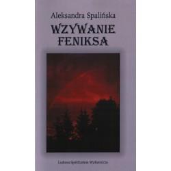 Wzywanie feniksa - Aleksandra Spalińska
