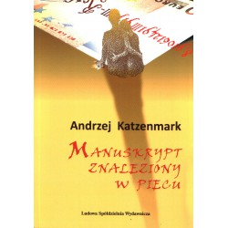 Manuskrypt znaleziony w piecu - Andrzej Katzenmark