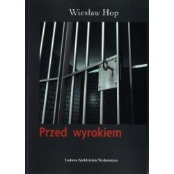Przed wyrokiem - Wiesław Hop