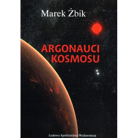 Argonauci Kosmosu - Marek Żbik