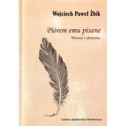 Piórem emu pisane - Wojciech Paweł Żbik