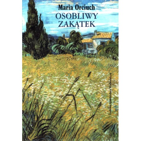 Osobliwy zakątek - Maria Orciuch