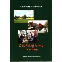 Z duńskiej farmy na salony - Apolinary Waźbiński