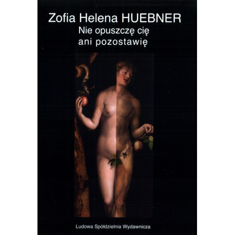 Nie opuszczę cię ani pozostawię – Zofia Helena Huebner