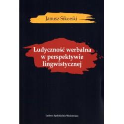 Ludyczność werbalna w perspektywie lingwistycznej - Janusz Sikorski