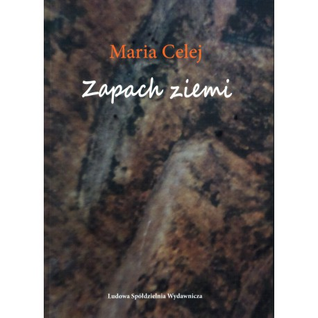Zapach ziemi - Maria Celej