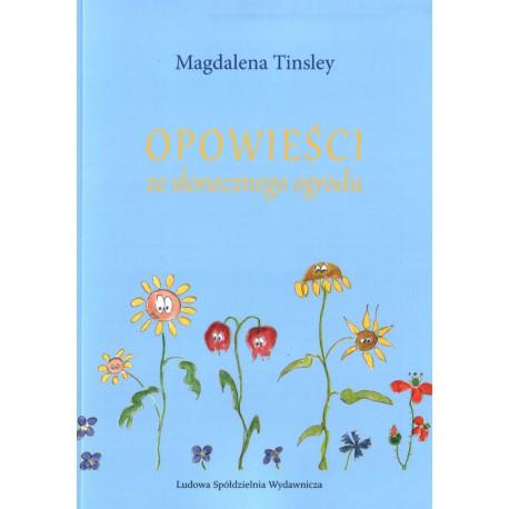 Opowieści ze słonecznego ogrodu - Magdalena Tinsley