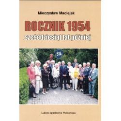 Rocznik 1954 sześćdziesiąt lat później - Mieczysław Maciejak