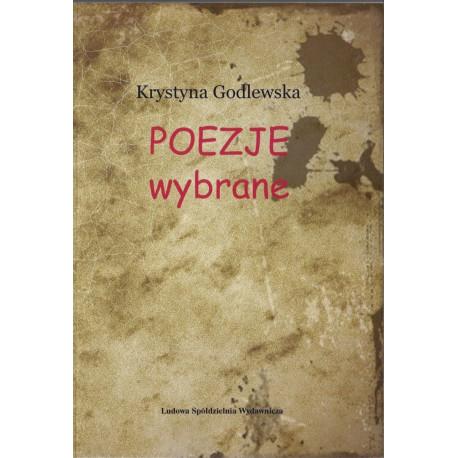 Poezje wybrane – Krystyna Godlewska