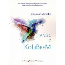Taniec z kolibrem – Ewa Maria Serafin