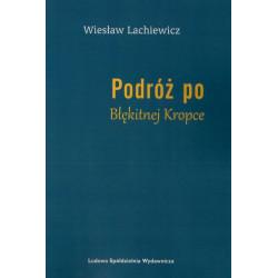 Podróż po Błękitnej Kropce – Wiesław Lachiewicz