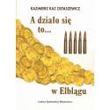 A działo się to… w Elblągu – Kazimierz Kaz Ostaszewicz