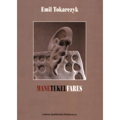 Manetekelfares – Emil Tokarczyk