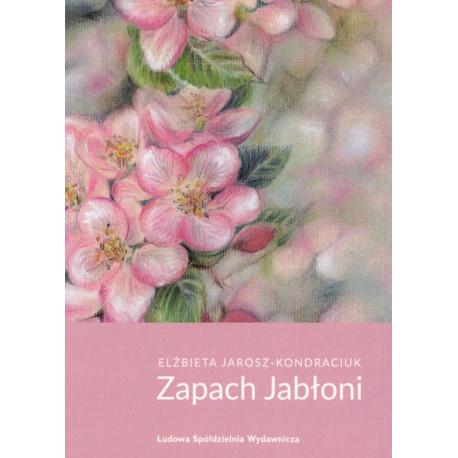 Zapach jabłoni – Elżbieta Jarosz-Kondraciuk