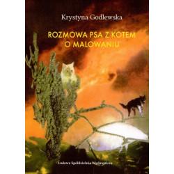 Rozmowa psa z kotem o malowaniu – Krystyna Godlewska