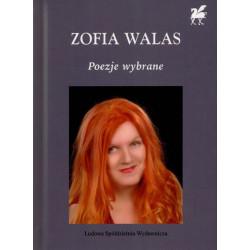 Poezje wybrane - Zofia Walas