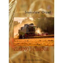 Ziarno i ciernie – Stanisław Orzeł