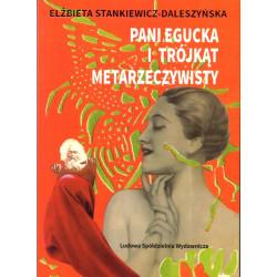 Pani Egucka i trójkąt metarzeczywisty – Elżbieta Stankiewicz-Daleszyńska