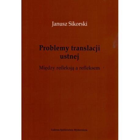 Problemy translacji ustnej – Janusz Sikorski