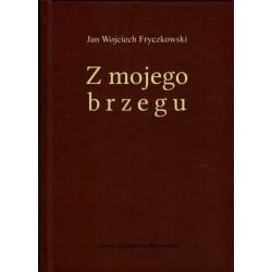 Z mojego brzegu – Jan Wojciech Fryczkowski