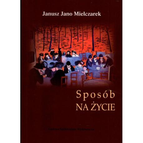 Sposób na życie – Janusz Jano Mielczarek