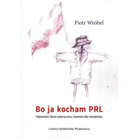 Bo ja kocham PRL – Piotr Wróblewski