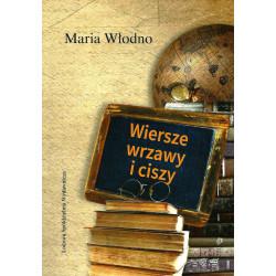 Wiersze wrzawy i ciszy – Maria Włodno