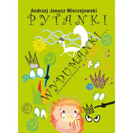 Pytanki Wydumanki… - Andrzej Janusz Mierzejewski
