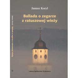 Ballada o zegarze z ratuszowej wieży - Janusz Koryl