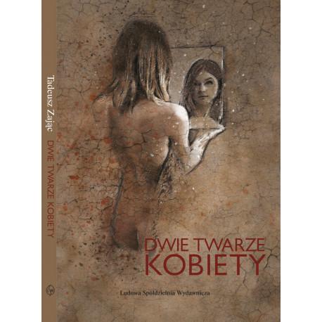 Dwie twarze kobiety - Tadeusza Zając