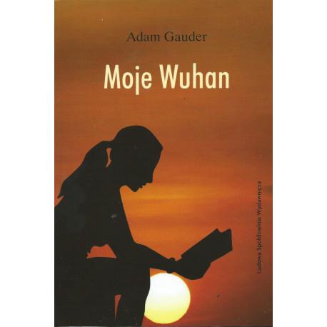 Moje Wuhan - Adam Gauder