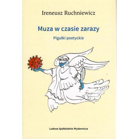 Muza w czasie zarazy. Pigułki poetyckie - Ireneusz Ruchniewicz