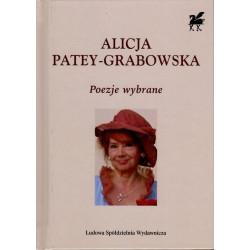Poezje wybrane - Alicja Patey-Grabowska