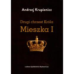 Drugi chrzest Króla Mieszka I – Andrzej Krupienicz