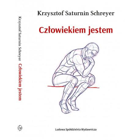 Człowiekiem jestem - Krzysztof Saturnin Schreyer