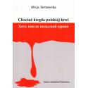 Chociaż kropla polskiej krwi. Хоть капля польской крови - Alicja Tarnawska