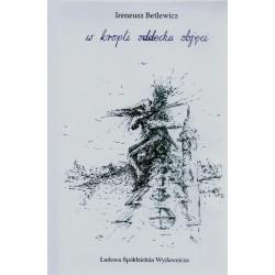 W kropli oddechu objęci - Ireneusz Betlewicz