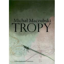 Tropy - Michał Maczubski