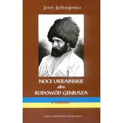 Noce ukraińskie albo rodowód geniusza - Jerzy Jędrzejewicz