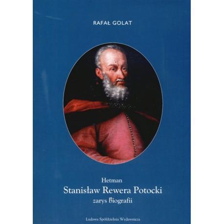 Hetman Stanisław Rewera Potocki – Rafał Golat